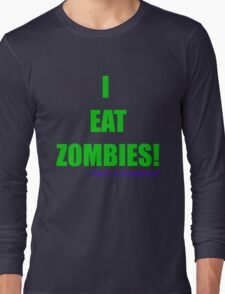 I EAT ZOMBIES (Green) Long Sleeve T-Shirt