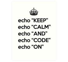 Keep Calm And Code On - Shell Script - Black Art Print