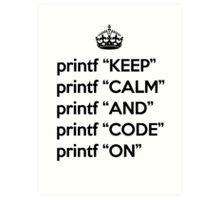 Keep Calm And Code On - Ruby - printf - Black Art Print