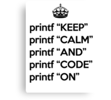 Keep Calm And Code On - Ruby - printf - Black Canvas Print