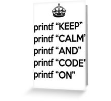 Keep Calm And Code On - Ruby - printf - Black Greeting Card