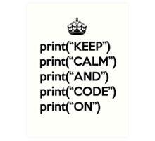 Keep Calm And Code On - Python - Black Art Print