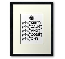 Keep Calm And Code On - Python - Black Framed Print