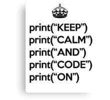 Keep Calm And Code On - Python - Black Canvas Print