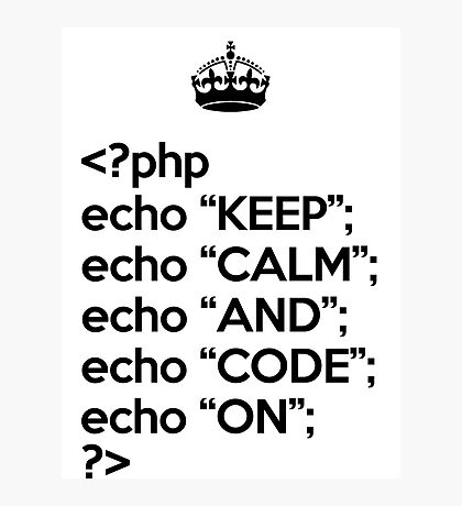 Keep Calm And Code On - PHP - Black Photographic Print
