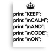 Keep Calm And Code On - Perl - \n front - Black Canvas Print