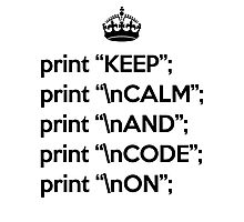 Keep Calm And Code On - Perl - \n front - Black Photographic Print