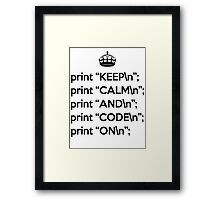 Keep Calm And Code On - Perl - \n back - Black Framed Print