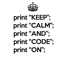 Keep Calm And Code On - Perl - Black Photographic Print