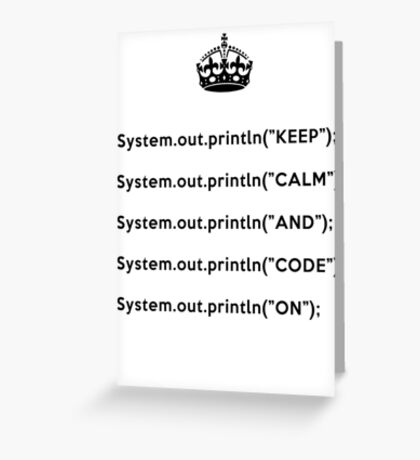 Keep Calm And Carry On - Java - println - Black Greeting Card