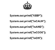 Keep Calm And Carry On - Java - printf with \n front - Black Photographic Print