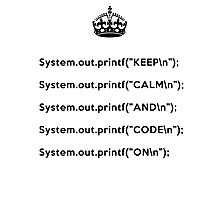 Keep Calm And Carry On - Java - printf with \n back - Black Photographic Print