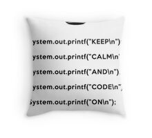 Keep Calm And Carry On - Java - printf with \n back - Black Throw Pillow