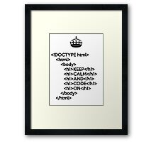 Keep Calm And Carry On - HTML - <h1> Black Framed Print