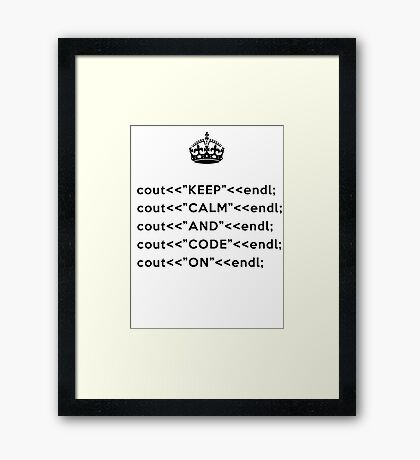 Keep Calm And Carry On - C++ - endl - Black Framed Print