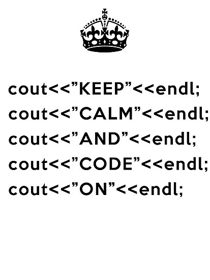Keep Calm And Carry On - C++ - endl - Black by VladTeppi