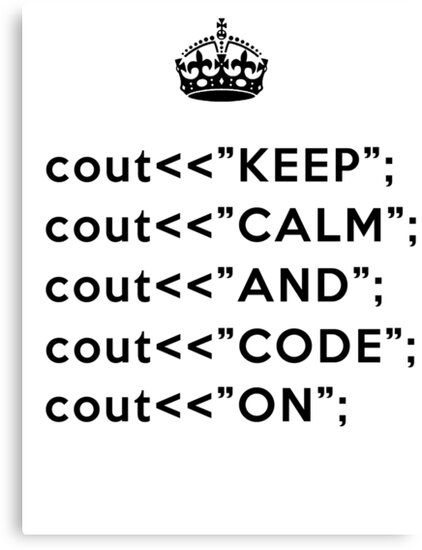 Keep Calm And Carry On - C++ - Black by VladTeppi