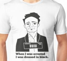 When I was arrested I was dressed in black T-Shirt