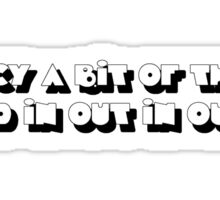 In Out In Out Sticker