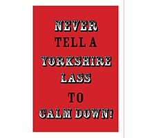 Yorkshire Sayings - Womanly Warning Photographic Print