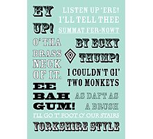 Yorkshire Sayings - Ey Up - Gossip it Up - Yorkshire Style Photographic Print