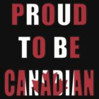 Proud to be Canadian by Marjuned