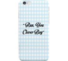 """""""Run, you clever boy"""" iPhone Case/Skin"""