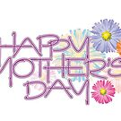 Happy Mother's Day by SandraWidner