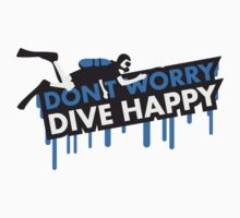 Dont Worry Dive Happy Design by Style-O-Mat