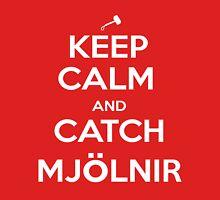Keep Calm and Catch Mjölnir Unisex T-Shirt