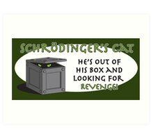 Revenge of Shrodinger's Cat Art Print