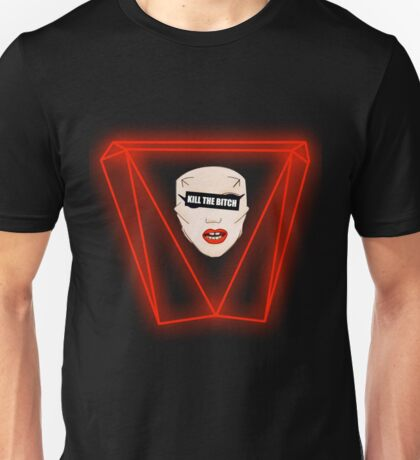 Kill the Bitch Unisex T-Shirt
