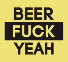 Beer. Fuck Yeah!   FTS by FreshThreadShop