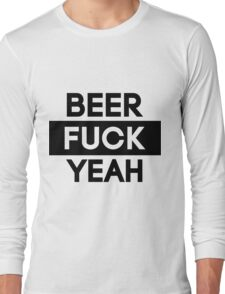 Beer. Fuck Yeah! | FTS Long Sleeve T-Shirt