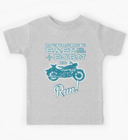 Baby, we were born to run! (Grunge Version) Kids Tee