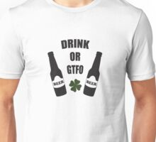 Drink or GTFO Unisex T-Shirt