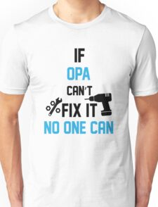 If Opa Can't Fix It No One Can Unisex T-Shirt