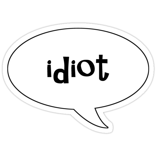 Insults Collection: Idiot by BethXP