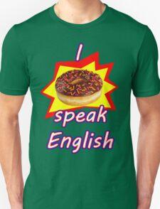 I don't speak English T-Shirt