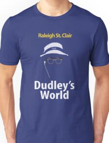 Dudley's World Unisex T-Shirt