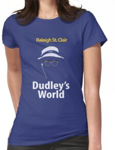 Dudley's World Womens Fitted T-Shirt