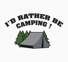 I'd Rather Be Camping by BrightDesign