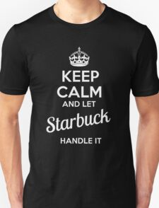 STARBUCK KEEP CLAM AND LET  HANDLE IT - T Shirt, Hoodie, Hoodies, Year, Birthday  T-Shirt