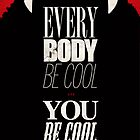 EVERY BODY BE COOL by snevi
