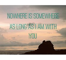 Somewhere With You Photographic Print