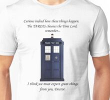 The TARDIS chooses the TIme Lord Unisex T-Shirt