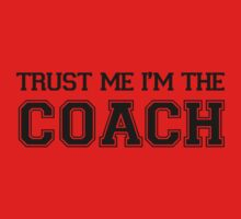 Trust Me I'm The Coach by BrightDesign