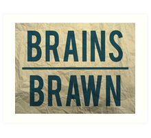 Brains Over Brawn Art Print