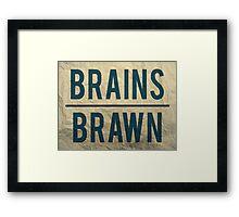 Brains Over Brawn Framed Print