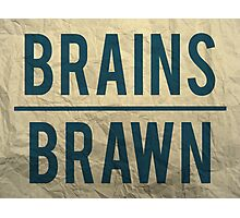 Brains Over Brawn Photographic Print